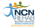 NCN Rehab - Nesconset Center for Nursing & Rehabilitation.  Freedom to Thrive
